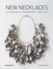 New Necklaces: 400 Designs in Contemporary Jewellery - Book