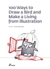 100 Ways to Draw a Bird and Make a Living from Illustration - Book