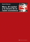 Marx, el capital y la locura de la razon economica - eBook