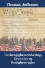 Uavhengighetserklaering, Grunnlov og Rettighetsregler : Declaration of Independence, Constitution, and Bill of Rights, Norwegian edition - eBook