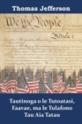 Tautinoga o le Tutoatasi, Faavae, ma le Tulafono Tau Aia Tatau : Declaration of Independence, Constitution, and Bill of Rights, Samoan edition - eBook