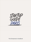 Startup Guide Paris : The Entrepreneur's Handbook - Book