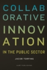 Collaborative Innovation : In the Public Sector - Book