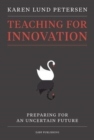 Teaching for innovation : Preparing for an uncertain future - Book