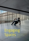 Engaging Spaces : Sites of Performance, Interaction & Reflection - Book