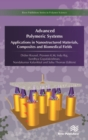 Advanced Polymeric Systems : Applications in Nanostructured Materials, Composites and Biomedical Fields - Book