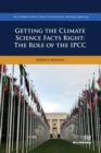 Getting the Climate Science Facts Right : The Role of the IPCC - Book
