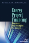 Energy Project Financing : Resources and Strategies for Success - eBook