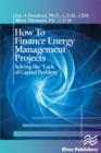 "How to Finance Energy Management Projects : Solving the ""Lack of Capital Problem"" - eBook"