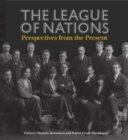 The League of Nations : Perspectives from the Present - Book