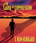 The Cause of Suppression - Book