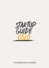 Startup Guide Oslo : The Entrepreneur's Handbook - Book