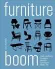 Furniture Boom : Mid-Century modern Danish furniture 1945-1975 - Book