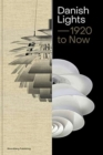 Danish Lights - 1920 to Now : 100 Stories about Danish Lamp Design - Book