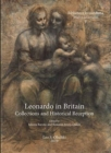 Leonardo in Britain: Collections and Historical Reception - Book