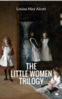 The 'Little Women' Trilogy (Illustrated) - eBook