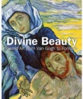 Divine Beauty : Sacred art from Van Gogh to Fontana - Book
