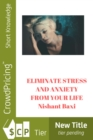 ELIMINATE  STRESS AND  ANXIETY  FROM YOUR LIFE - eBook