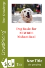 Dog Basics for NEWBIES - eBook
