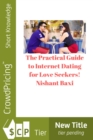 The Practical Guide to Internet Dating for Love Seekers! - eBook