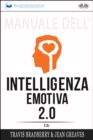 Manuale Dell'Intelligenza Emotiva 2.0 Di Travis Bradberry, Jean Greaves, Patrick Lencion - eBook