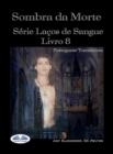 Sombra Da Morte (Livro 8 Com Encadernacao Do Sangue) - eBook