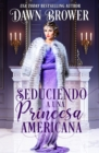Seduciendo A Una Princesa Americana - eBook