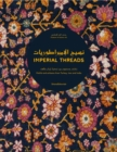 Imperial Threads : Motifs and Artisans from Turkey, Iran and India - Book