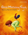 Good Morning Yoga : Relaxing Poses for Children - Book