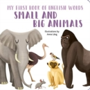 Small and Big Animals : My First Book of English Words - Book