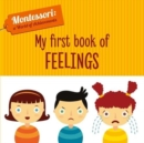 My First Book of Feelings (Montessori World of Achievements) - Book