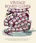 Vintage Board Games : History and Entertainment from the Late 18th to the Beginning of the 20th Century - Book