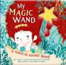 My Magic Wand: A Magical Sound Book! - Book