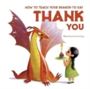 How to Teach your Dragon to Say Thank You - Book