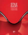 Stile Ducati : A Visual History of Ducati Design - Book