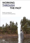 Working Through the Past : Nordic Conceptual Art as a Tool for re-Thinking History - Book