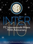 Inter 110: FC Internazionale Milano 110th Anniversary : 1908-2018: The official football story of Inter's eleven decades - Book