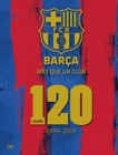 Barca: Mes que un club (English edition) : 120 Years 1899-2019