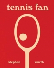 Stephan Wurth: Tennis Fan - Book