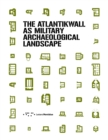 The Atlantikwall as military archaeological landscape - Book