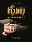 Hip Hop Stylography: Street Style and Culture - Book