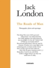Jack London : The Paths Men Take : Photographs, journals and reportages - Book