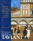 The Cinema of  Paolo and Vittorio Taviani : Nature, Culture and History Revealed by Two Tuscan Masters - Book