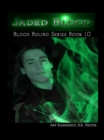 Jaded Blood (Blood Bound Book 10) - eBook
