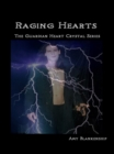 Raging Hearts : The Guardian Heart Crystal Book 3 - eBook