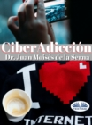 Ciberadiccion : Cuando La Adiccion Se Consume A Traves De Internet - eBook