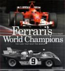 Ferrari's World Champions : The Cars That Beat the World - Book