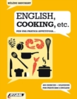 ENGLISH, COOKING, ETC. - Per una pratica appetitosa - Book