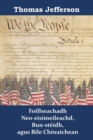 Foillseachadh Neo-eisimeileachd, Bun-steidh, agus Bile Choraichean : Declaration of Independence, Constitution, and Bill of Rights, Scottish edition - eBook