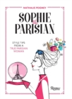 Sophie the Parisian : Style Tips From a True Parisian Woman - Book